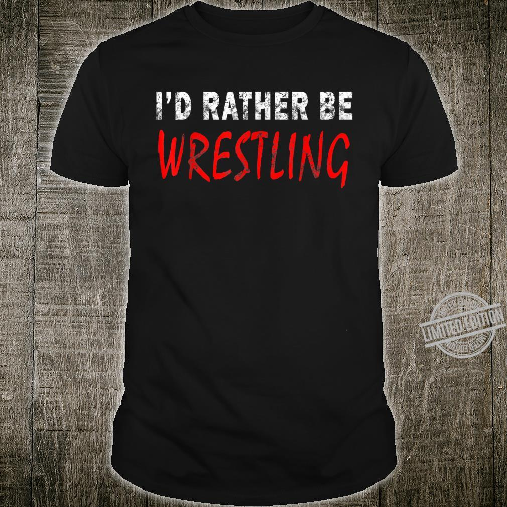 I'd Rather Be Wrestling Novelty Retro Casual Shirt