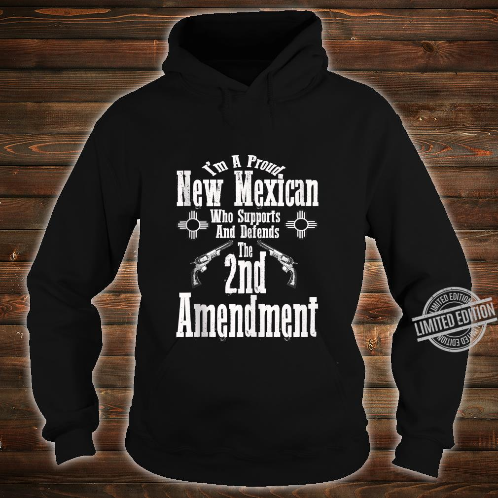 I'm A Proud New Mexican Supports Defends 2nd Amendment Shirt hoodie