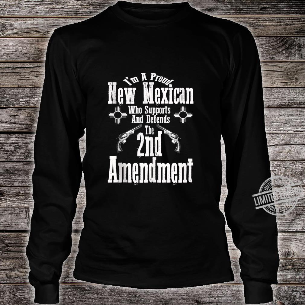 I'm A Proud New Mexican Supports Defends 2nd Amendment Shirt long sleeved