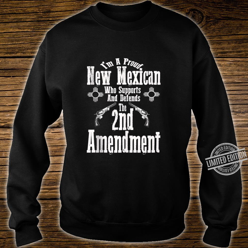 I'm A Proud New Mexican Supports Defends 2nd Amendment Shirt sweater