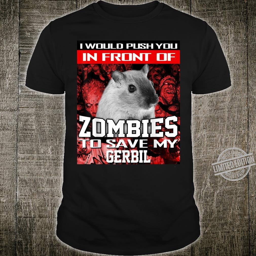 In Front Of Zombies To Save My Gerbil Halloween Saying Shirt