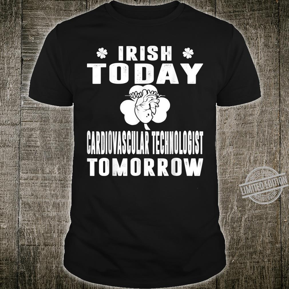 Irish Today Cardiovascular Technologist Tomorrow St Patrick Shirt