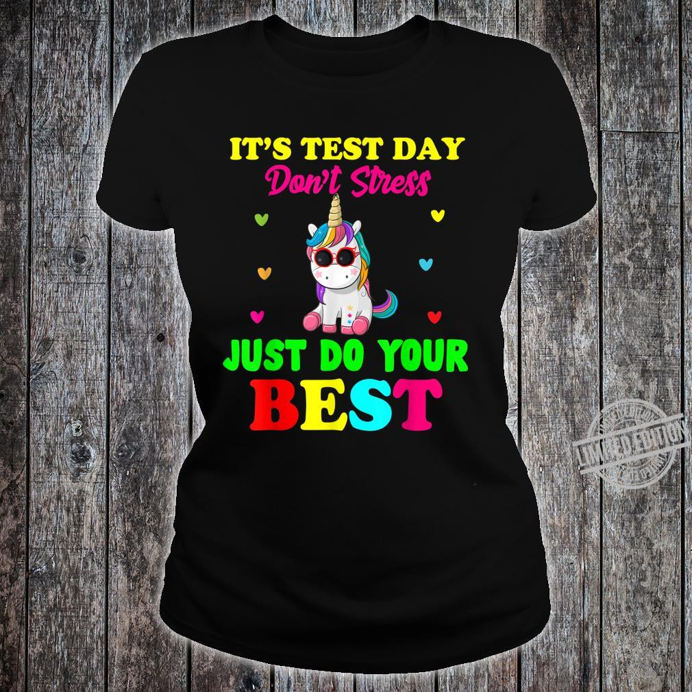 It's Test Day Don't Stress Just Do Your Best Unicorn Shirt ladies tee