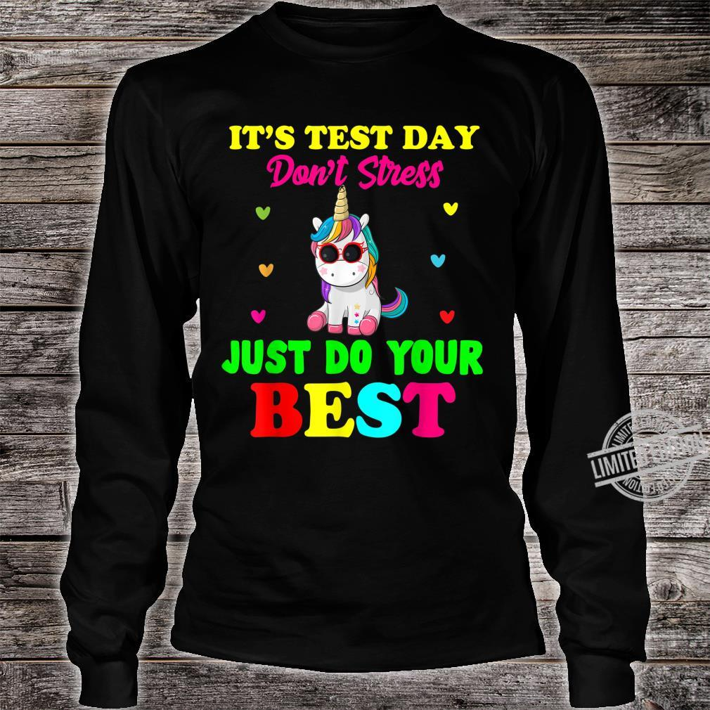 It's Test Day Don't Stress Just Do Your Best Unicorn Shirt long sleeved