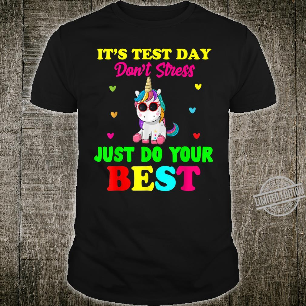 It's Test Day Don't Stress Just Do Your Best Unicorn Shirt