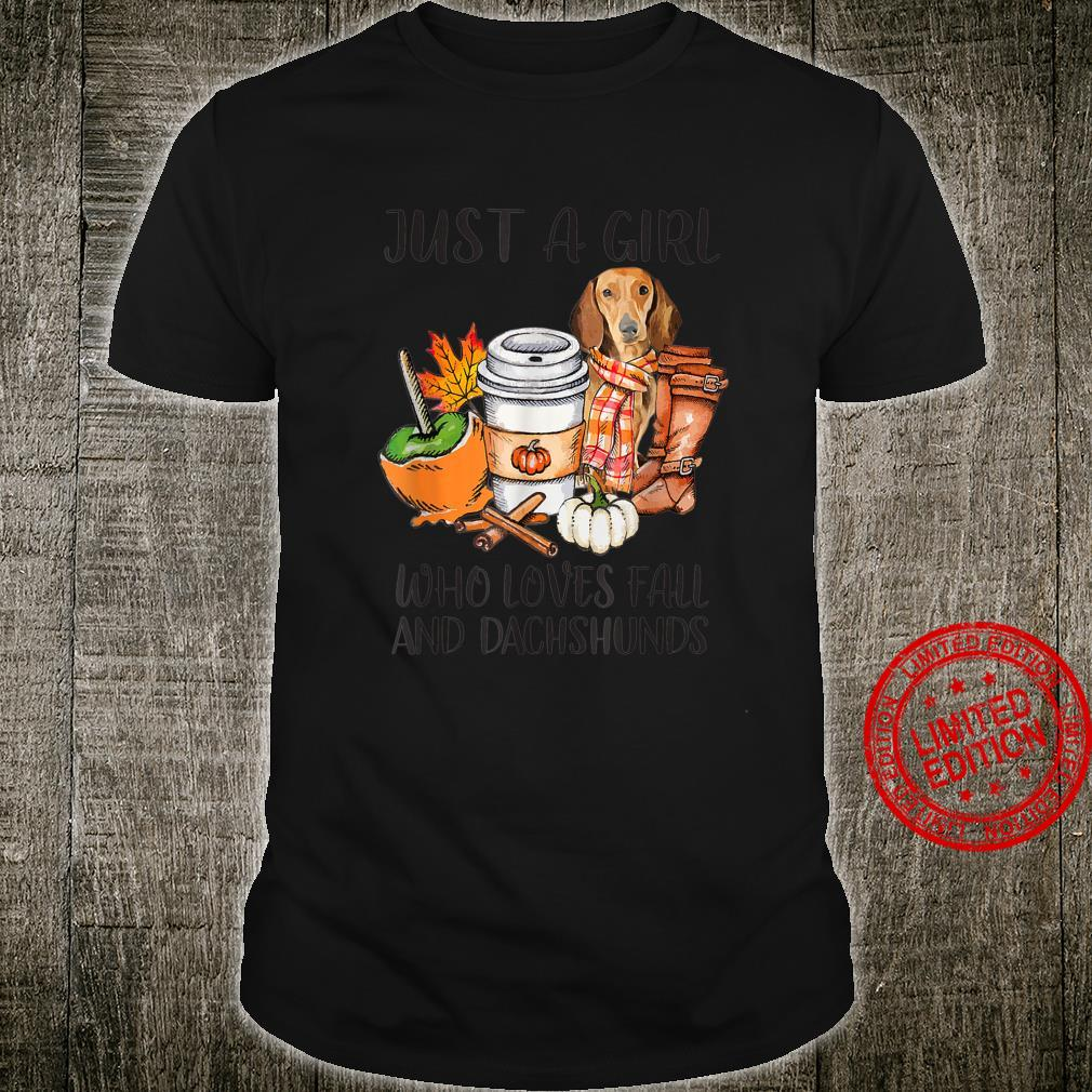 Just A Girl Who Loves Fall And Dachshunds Autumn Fall Shirt