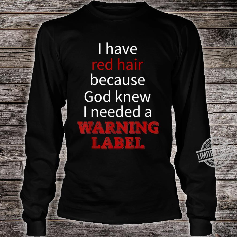 Kids i have red hair because god knew i needed Shirt long sleeved