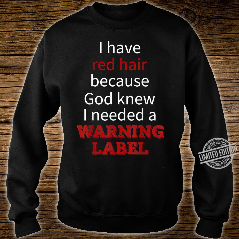 Kids i have red hair because god knew i needed Shirt sweater