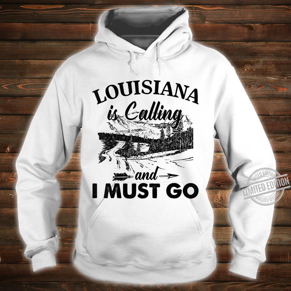 Louisiana Is Calling And I Must Go Love Louisiana State Shirt hoodie