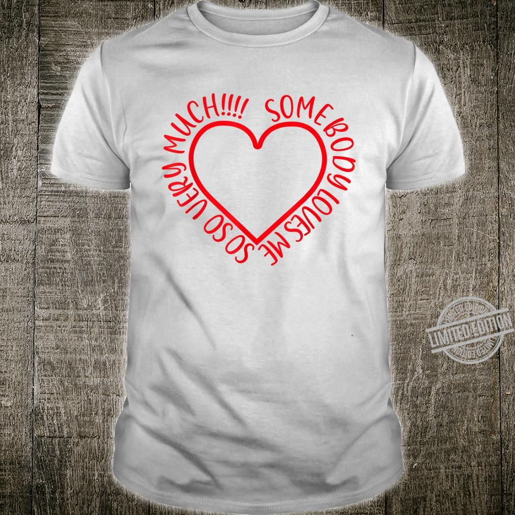 Love Shirt With Heart Somebody Loves Me So Much White & Red Shirt