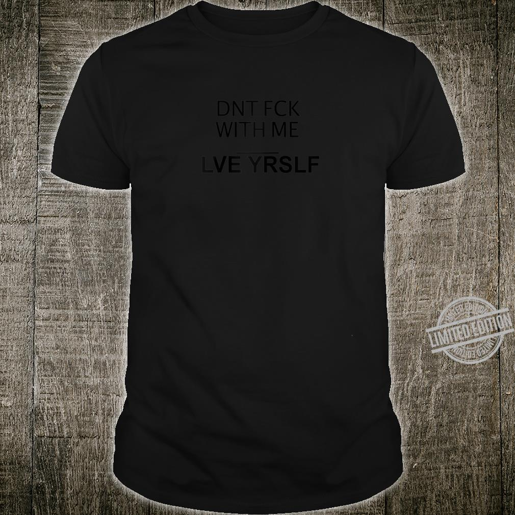Love yourself I Peaceful AntiAgression Pacifism Shirt