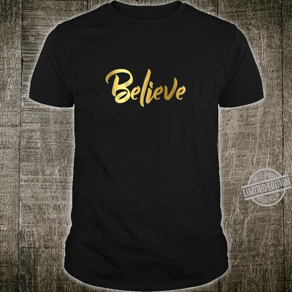 Lovely Believe in GoldColor Fancy Night SelfEsteem Shirt
