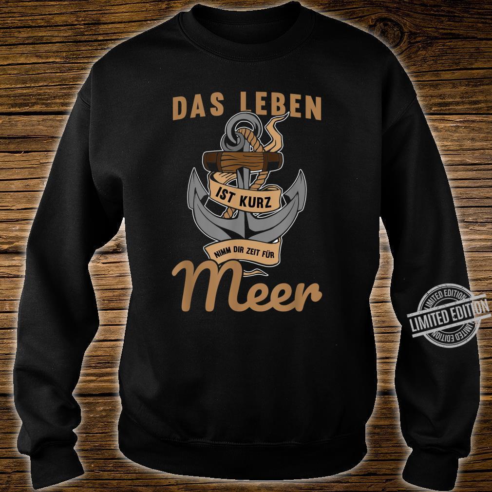Lustig Das Leben ist kurz nimm dir Zeit für Meer Spruch Shirt sweater