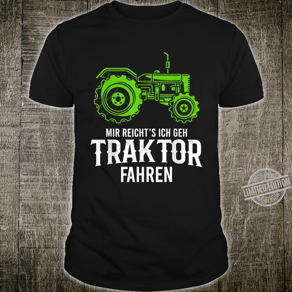 Mir Reichts Ich Gehe Traktor Fahren Geschenk Landwirtschafts Shirt