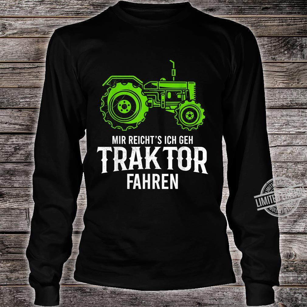 Mir Reichts Ich Gehe Traktor Fahren Geschenk Landwirtschafts Shirt long sleeved