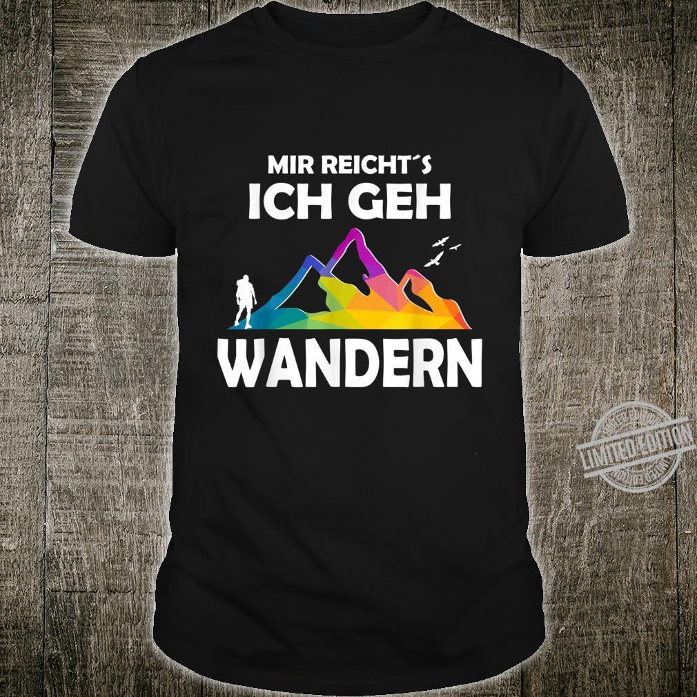 Mir reichts ich geh Wandern Geschenke für Wanderer Shirt