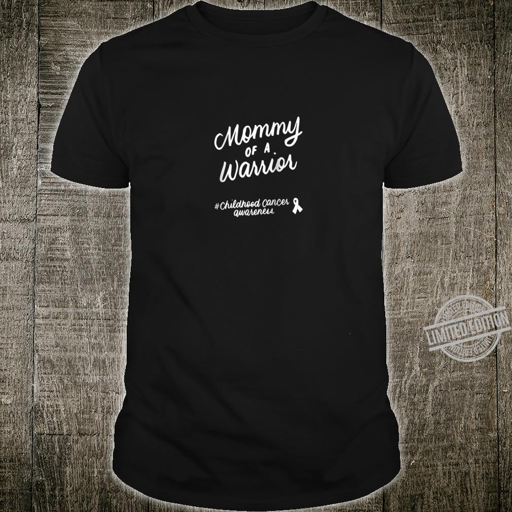 Mommy of A Warrior Childhood Cancer Awareness Mom Shirt