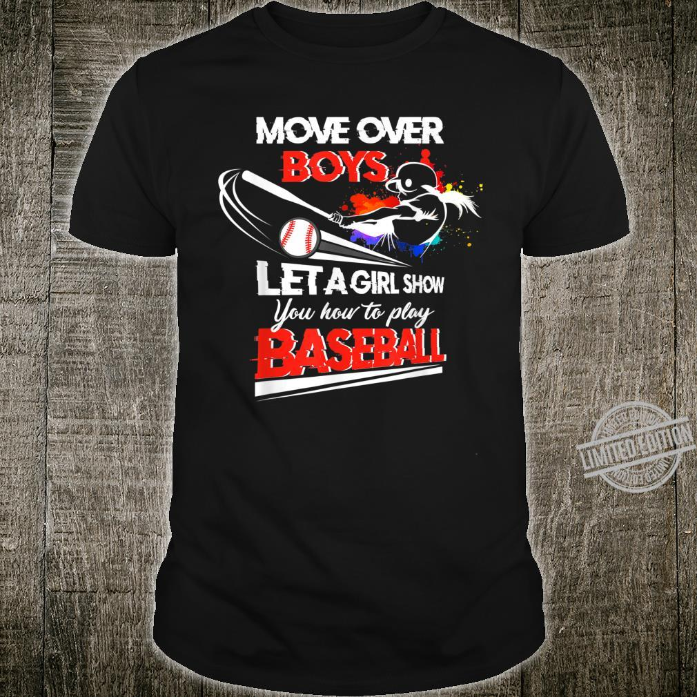 Move Over Boy Let A Girl Show You How To Play Baseball Shirt
