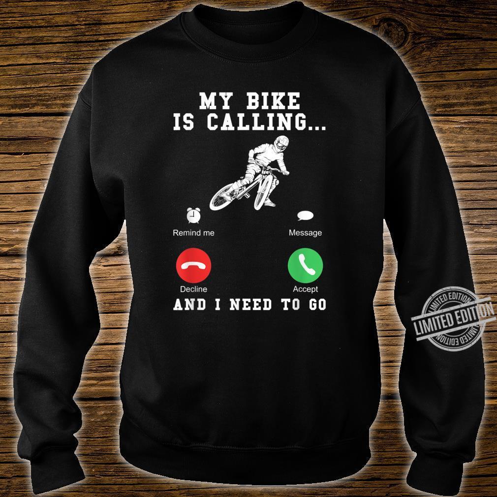 My Bike Is Calling MTB Bike Downhill & Mountain Bike Shirt sweater