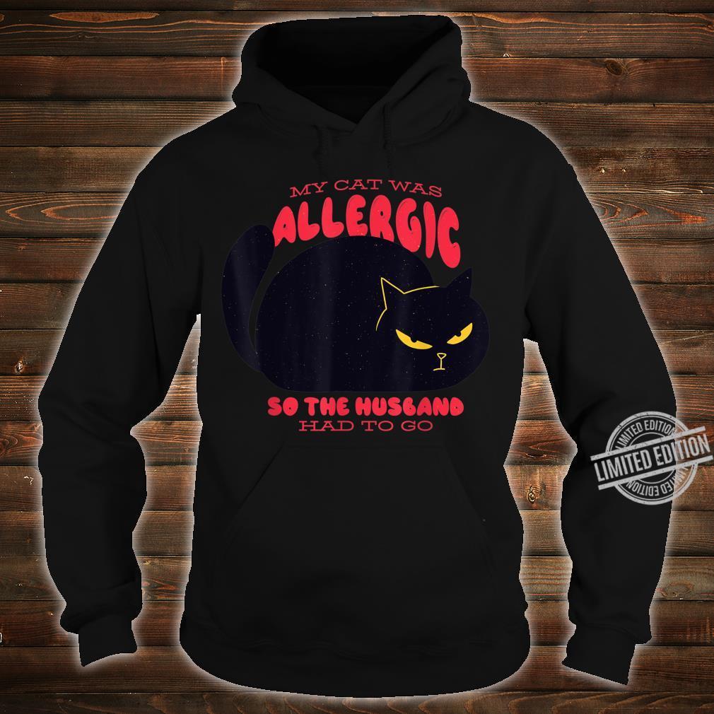 My Cat Was Allergic Quote Cat Kitten Kittys Shirt hoodie