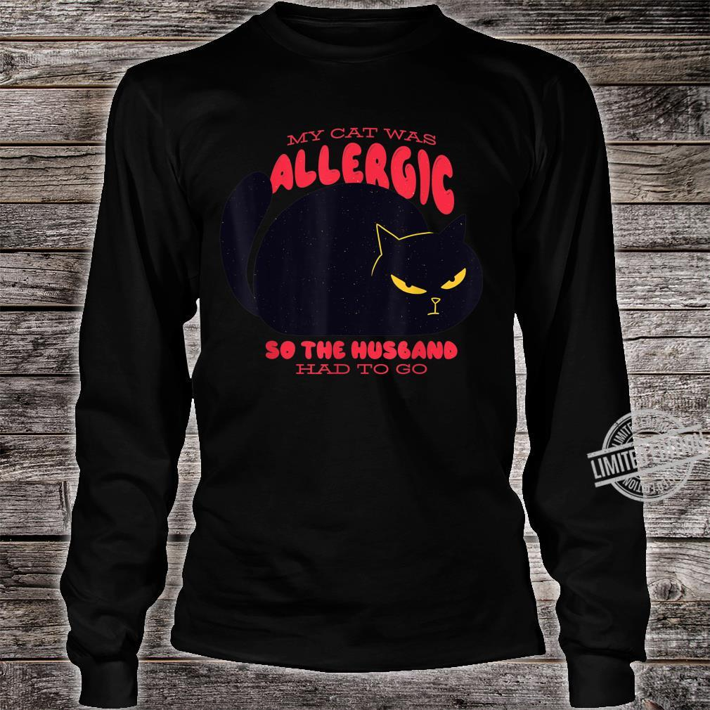 My Cat Was Allergic Quote Cat Kitten Kittys Shirt long sleeved