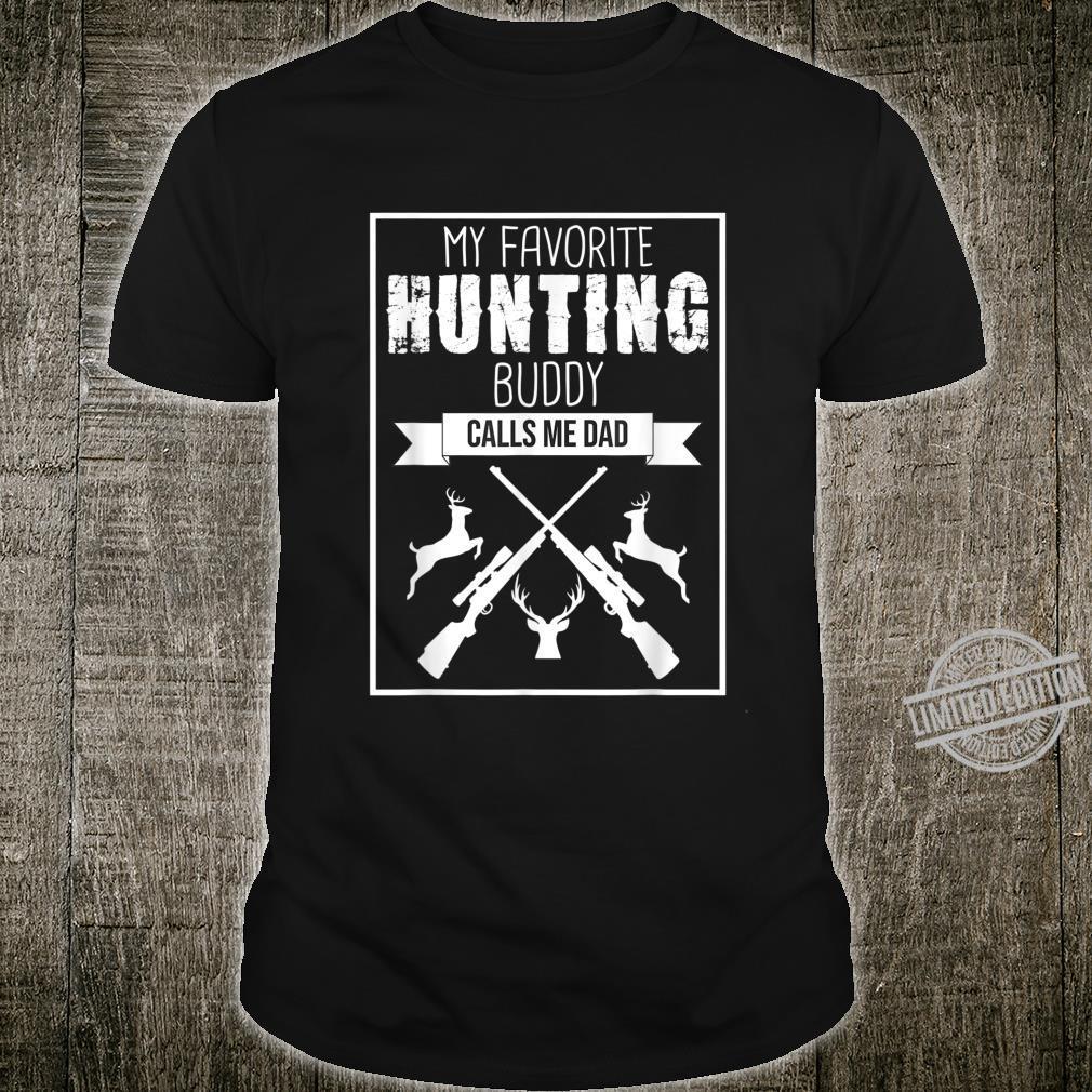 My Favorite Hunting Buddy Calls Me Dad Hunter Shirt