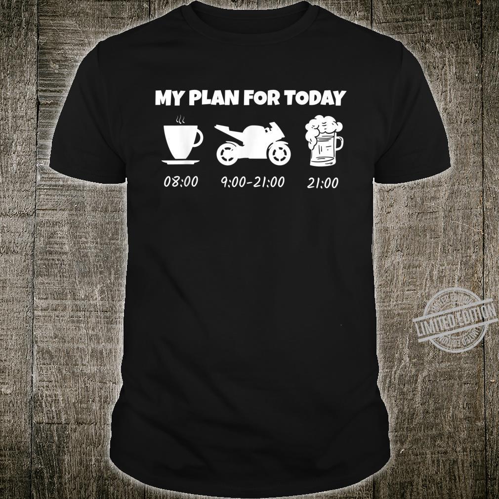 My Plan for Today Motorrad Biker Geschenk Shirt