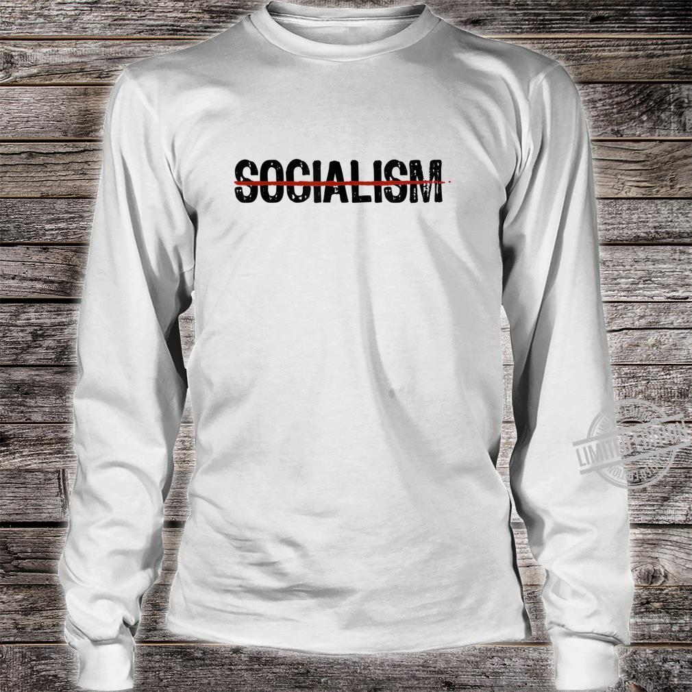 Never Socialism No To Socialism AntiSocialist Republican Shirt long sleeved
