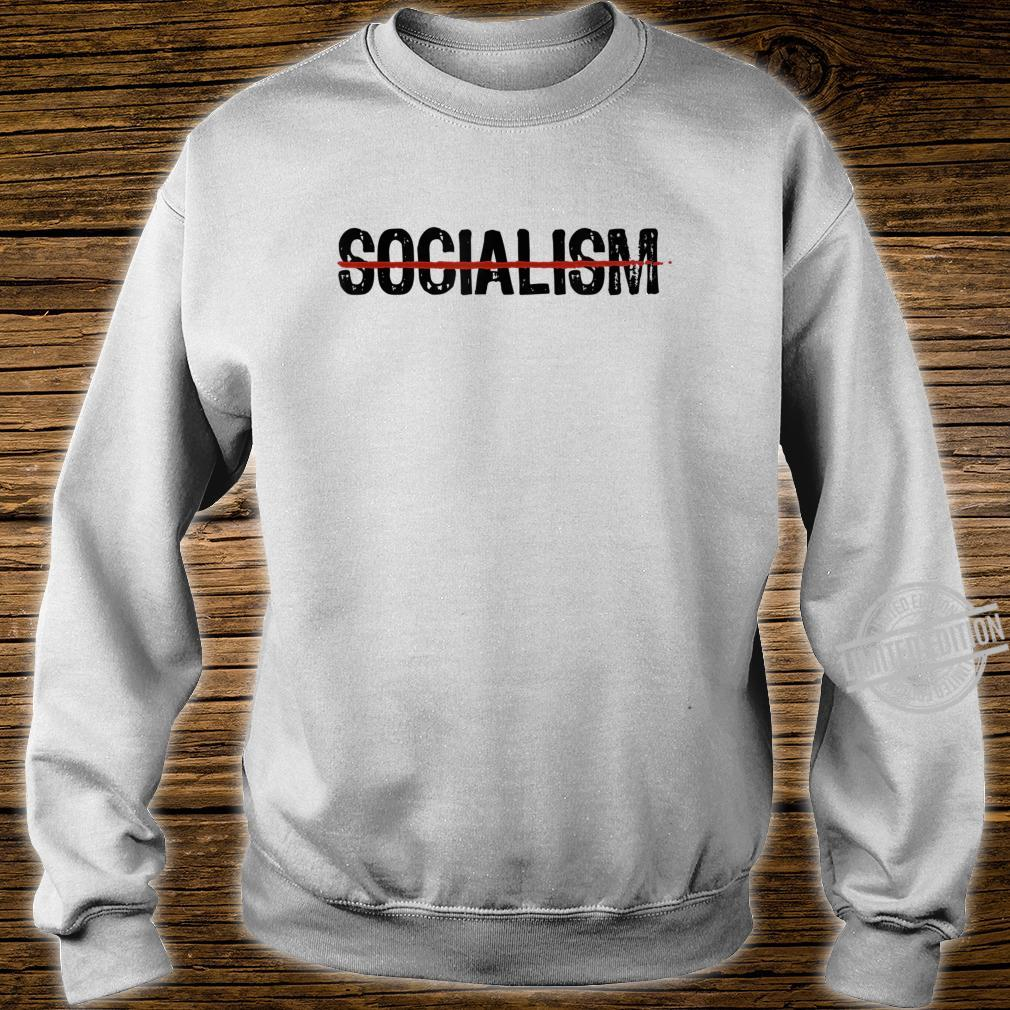 Never Socialism No To Socialism AntiSocialist Republican Shirt sweater