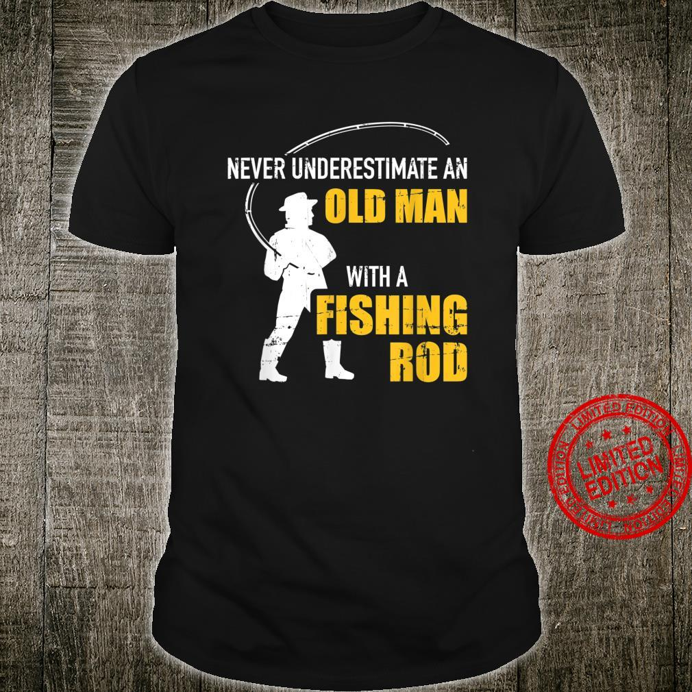 Never underestimate an old man with a fishing rod Shirt