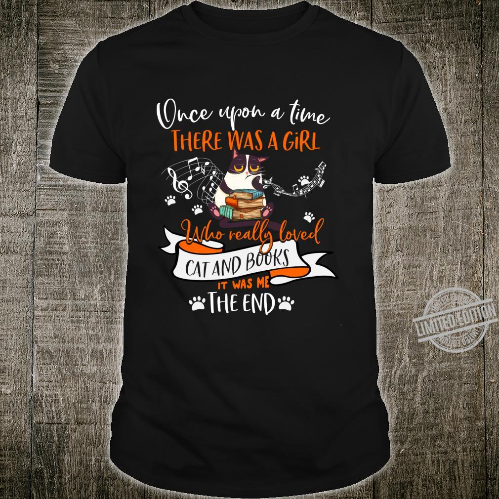 Once Upon A Time There Was A Girl Loved Cat And Books Shirt