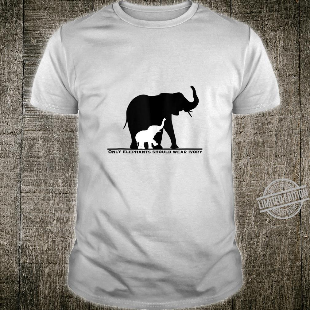 Only Elephants Should Wear Ivory Anti Ivory Poaching Shirt