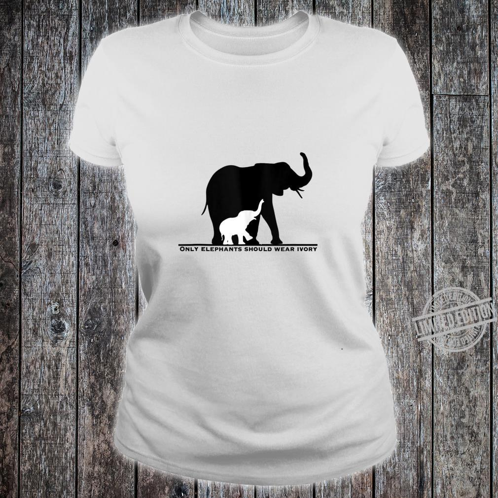 Only Elephants Should Wear Ivory Anti Ivory Poaching Shirt ladies tee
