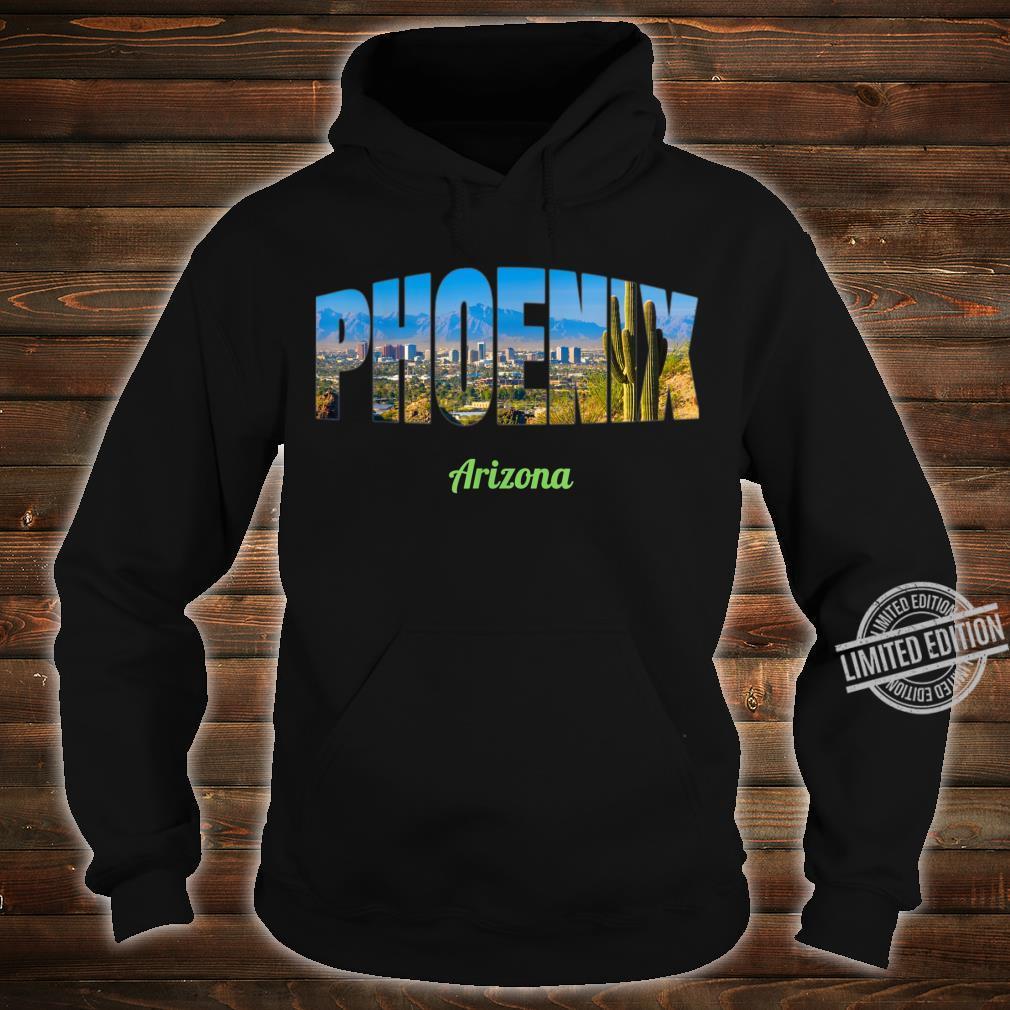 Phoenix Arizona Shirt hoodie