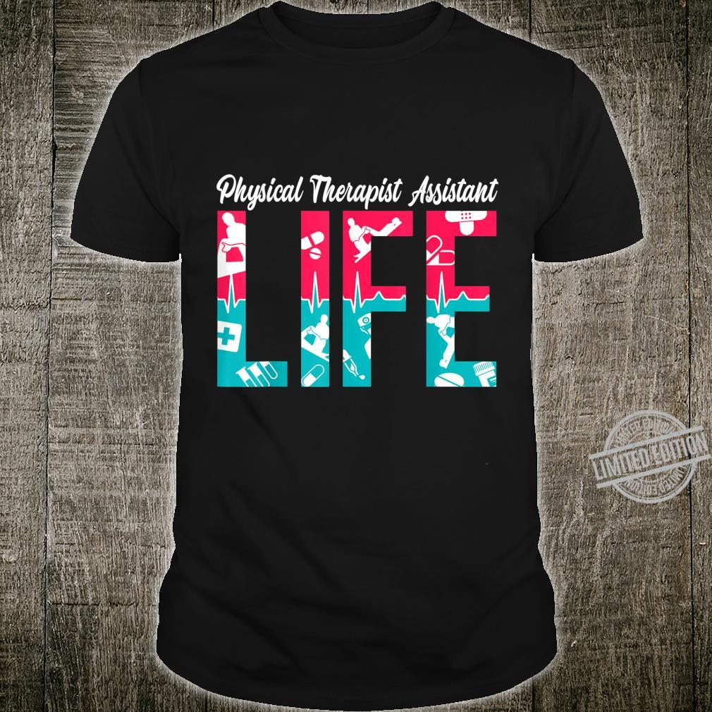 Physical Therapist Assistant Life Certified PTA Shirt