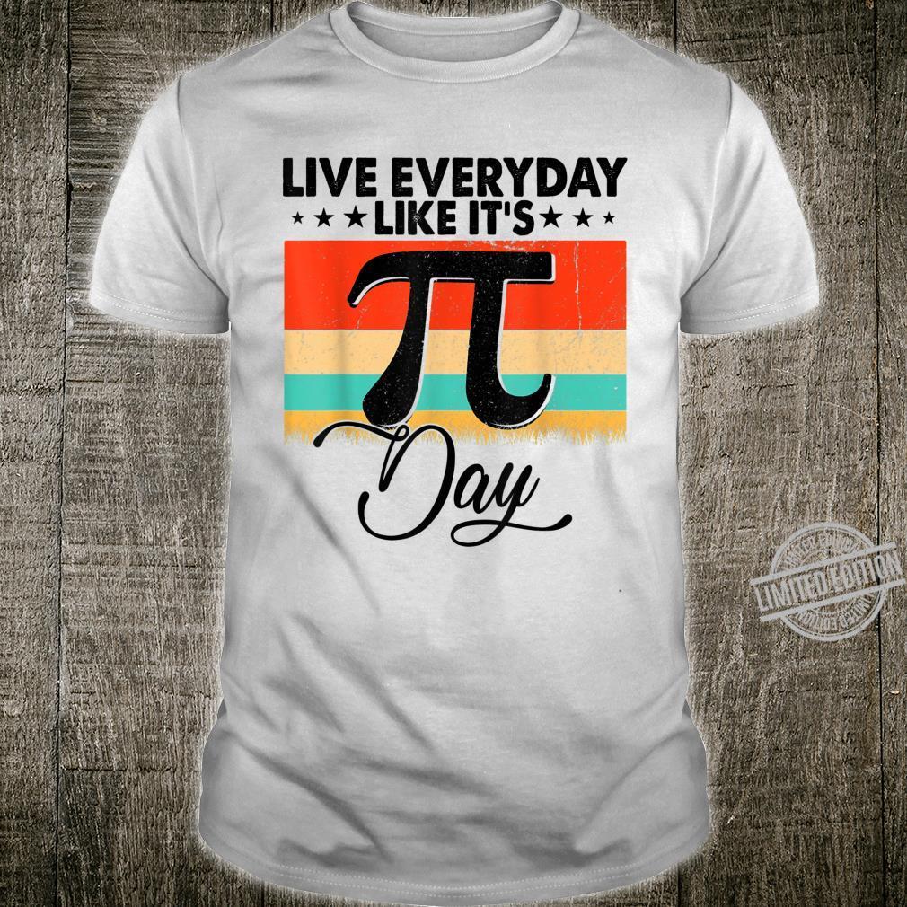 Pi Day 2020 Live Everyday Like It's Pi Day Math Shirt