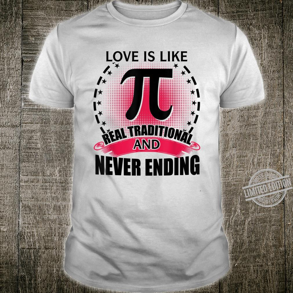 Pi Day 2020 Love Is Like Pi Real Irrational And Never Ending Shirt