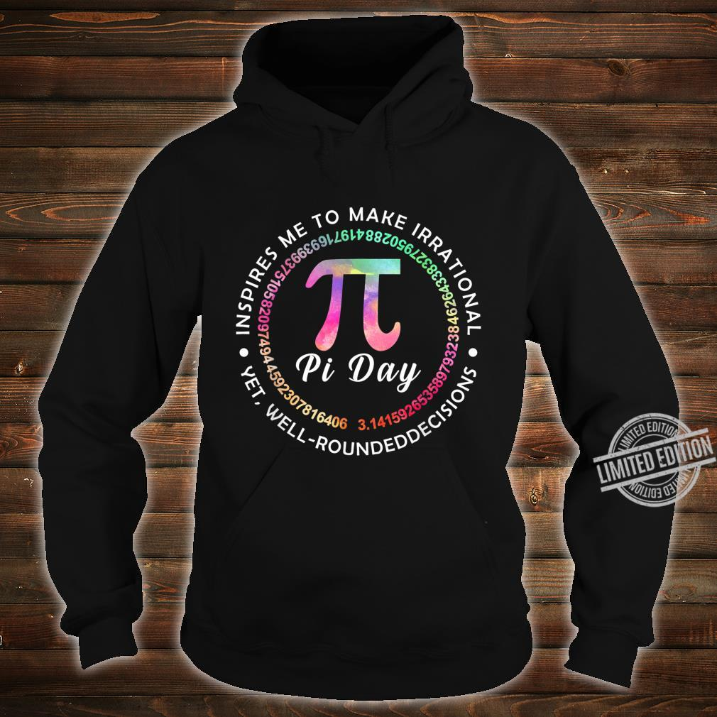 Pi Day Inspires Me To Make Irrational Decisions 3.14 Math Shirt hoodie