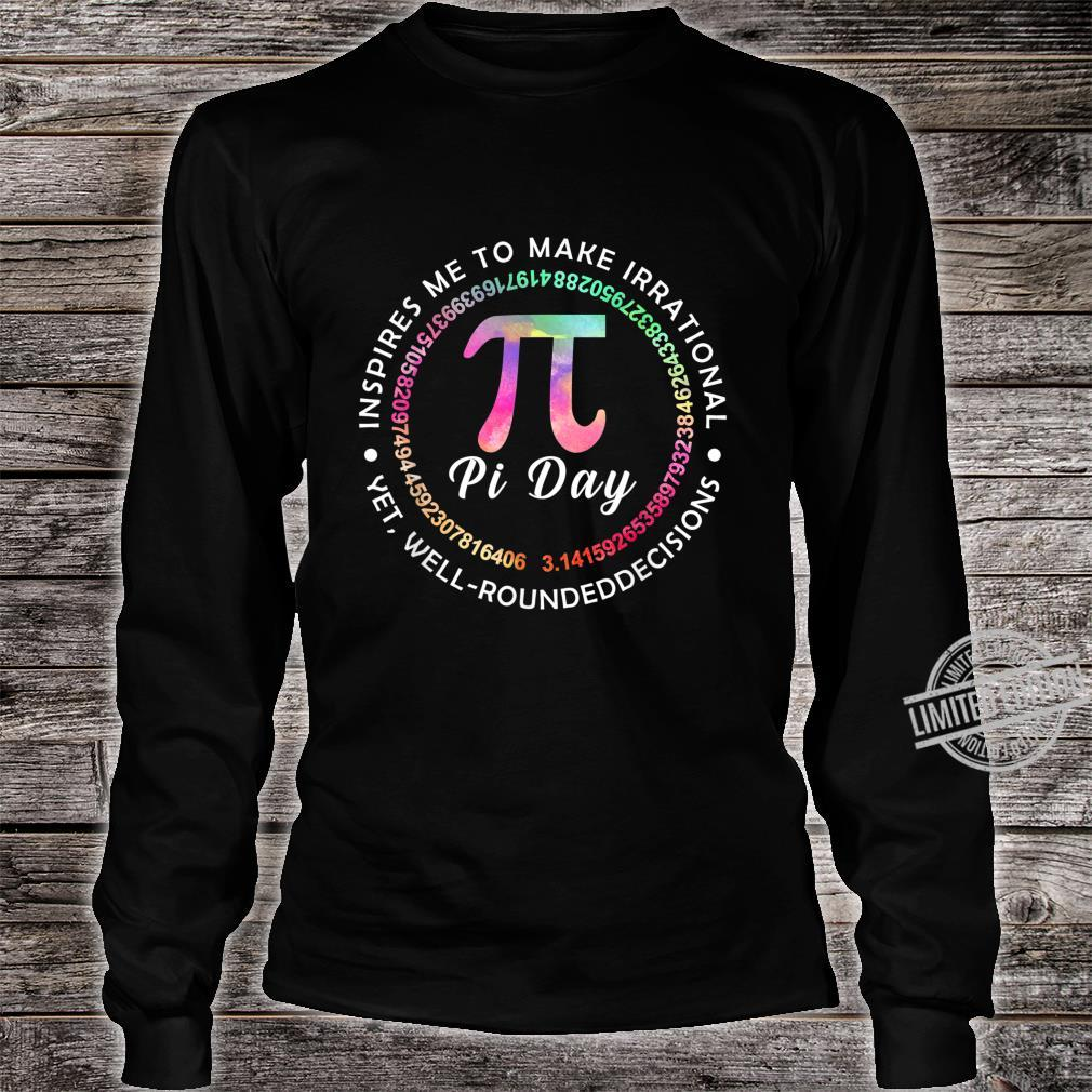 Pi Day Inspires Me To Make Irrational Decisions 3.14 Math Shirt long sleeved