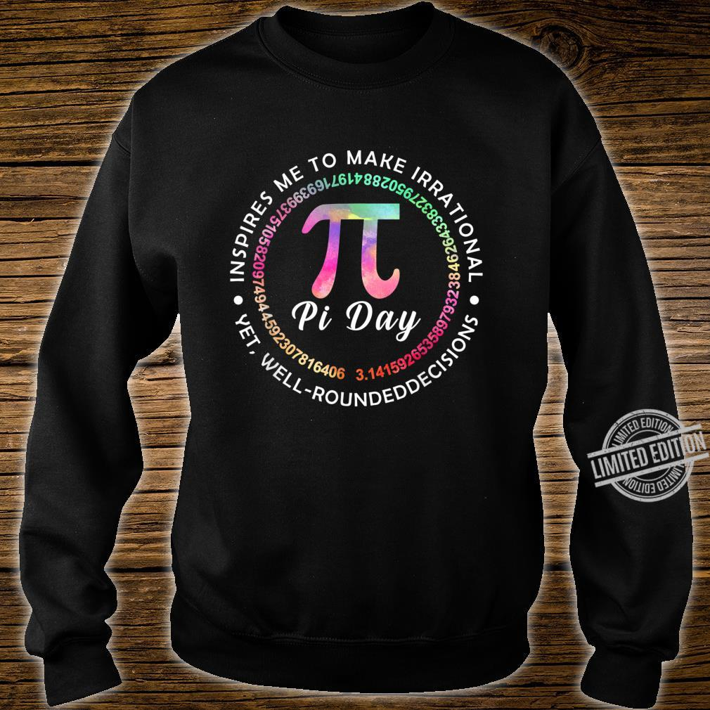 Pi Day Inspires Me To Make Irrational Decisions 3.14 Math Shirt sweater