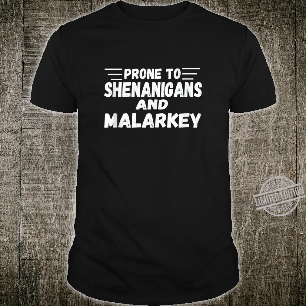 Prone To Shenanigans And Malarkey Shirt St Patricks Day Shirt