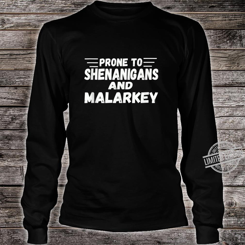 Prone To Shenanigans And Malarkey Shirt St Patricks Day Shirt long sleeved