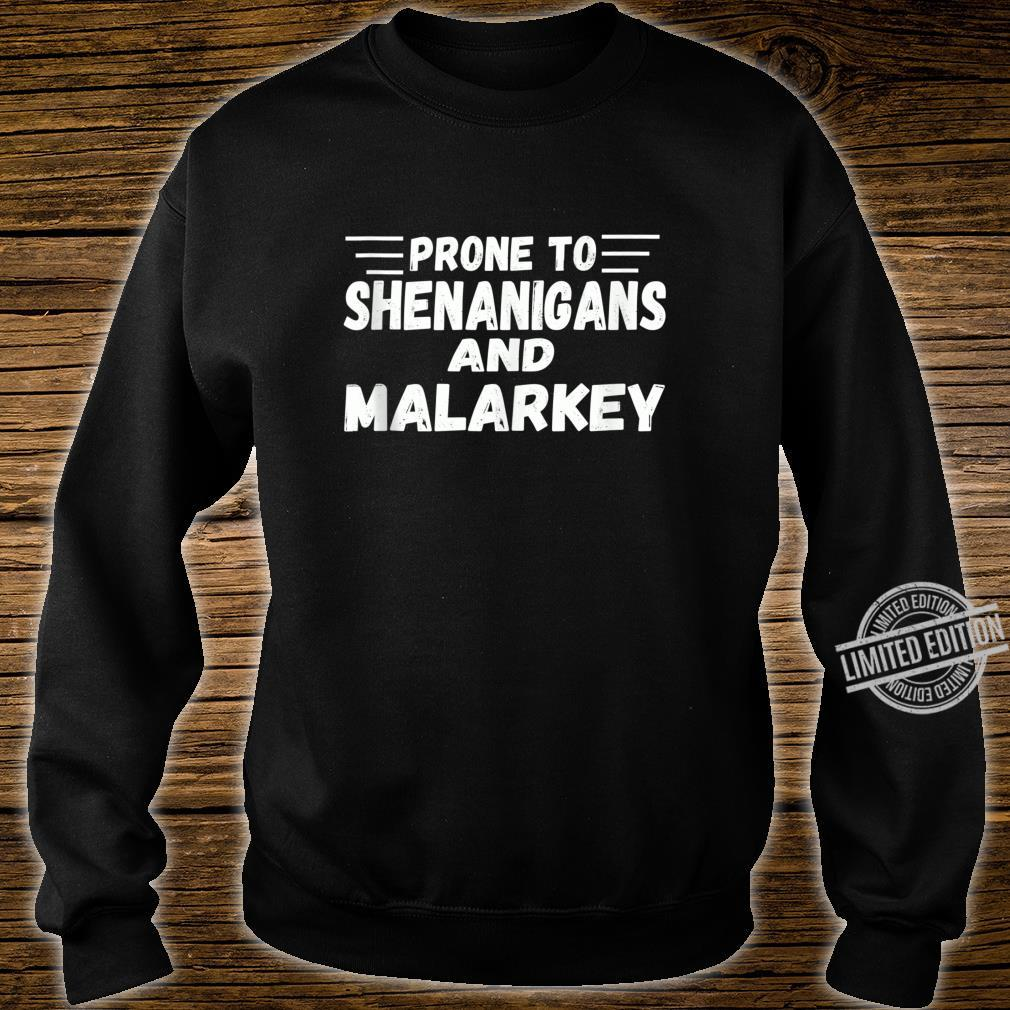 Prone To Shenanigans And Malarkey Shirt St Patricks Day Shirt sweater