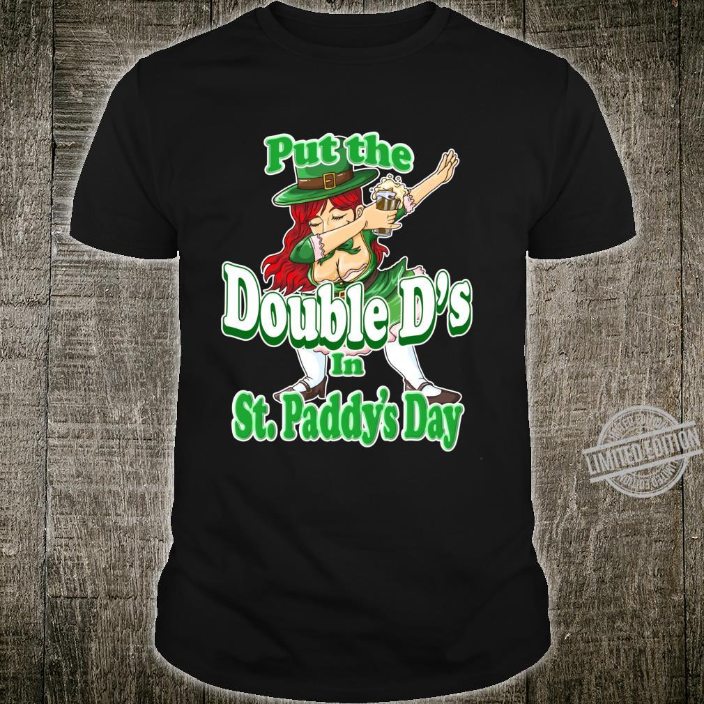 Put The Double D's In St. Paddy's Day St. Patrick's Day Beer Shirt
