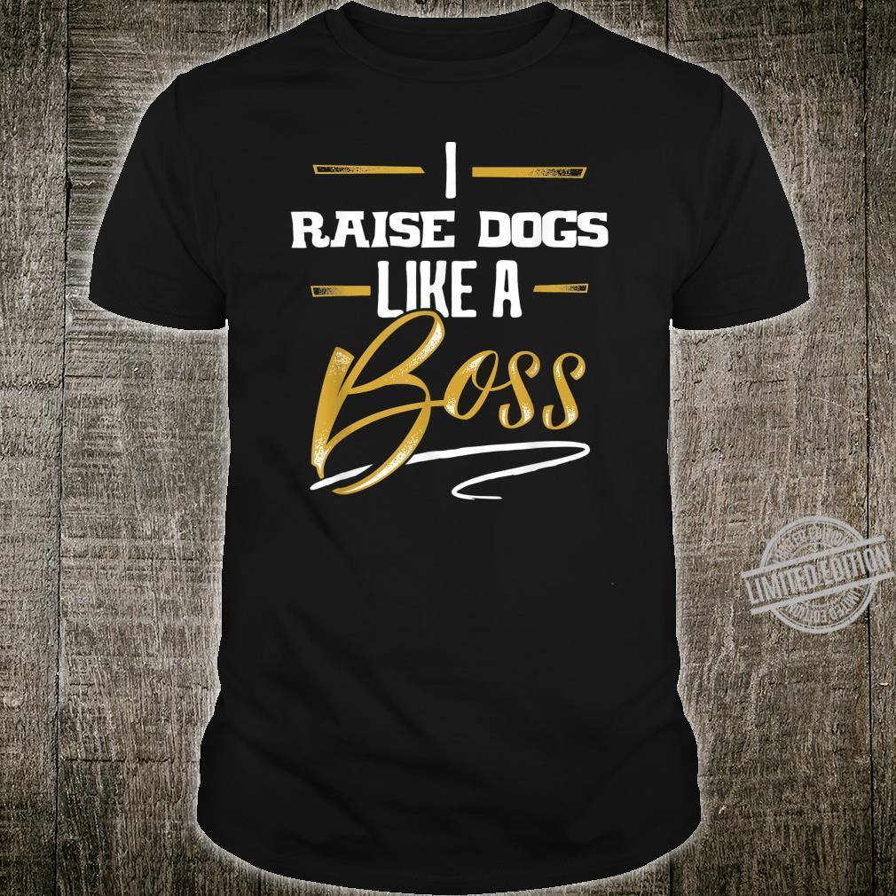 RAISE DOGS Like A Boss Floss Like A Boss Shirt