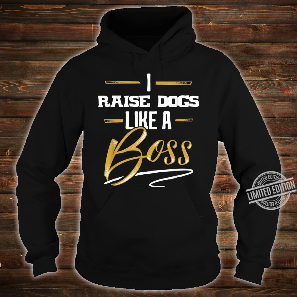 RAISE DOGS Like A Boss Floss Like A Boss Shirt hoodie