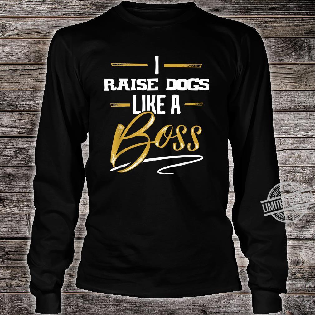 RAISE DOGS Like A Boss Floss Like A Boss Shirt long sleeved