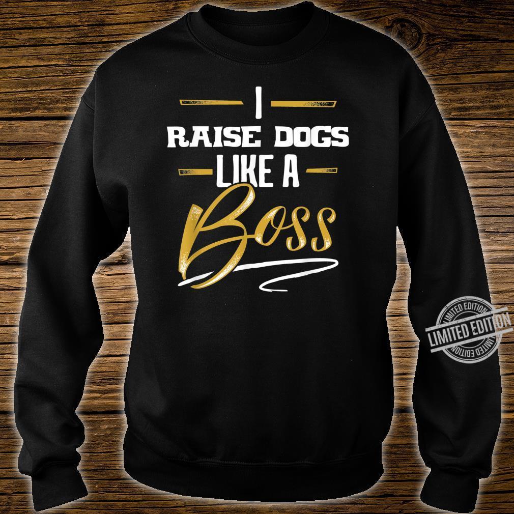 RAISE DOGS Like A Boss Floss Like A Boss Shirt sweater