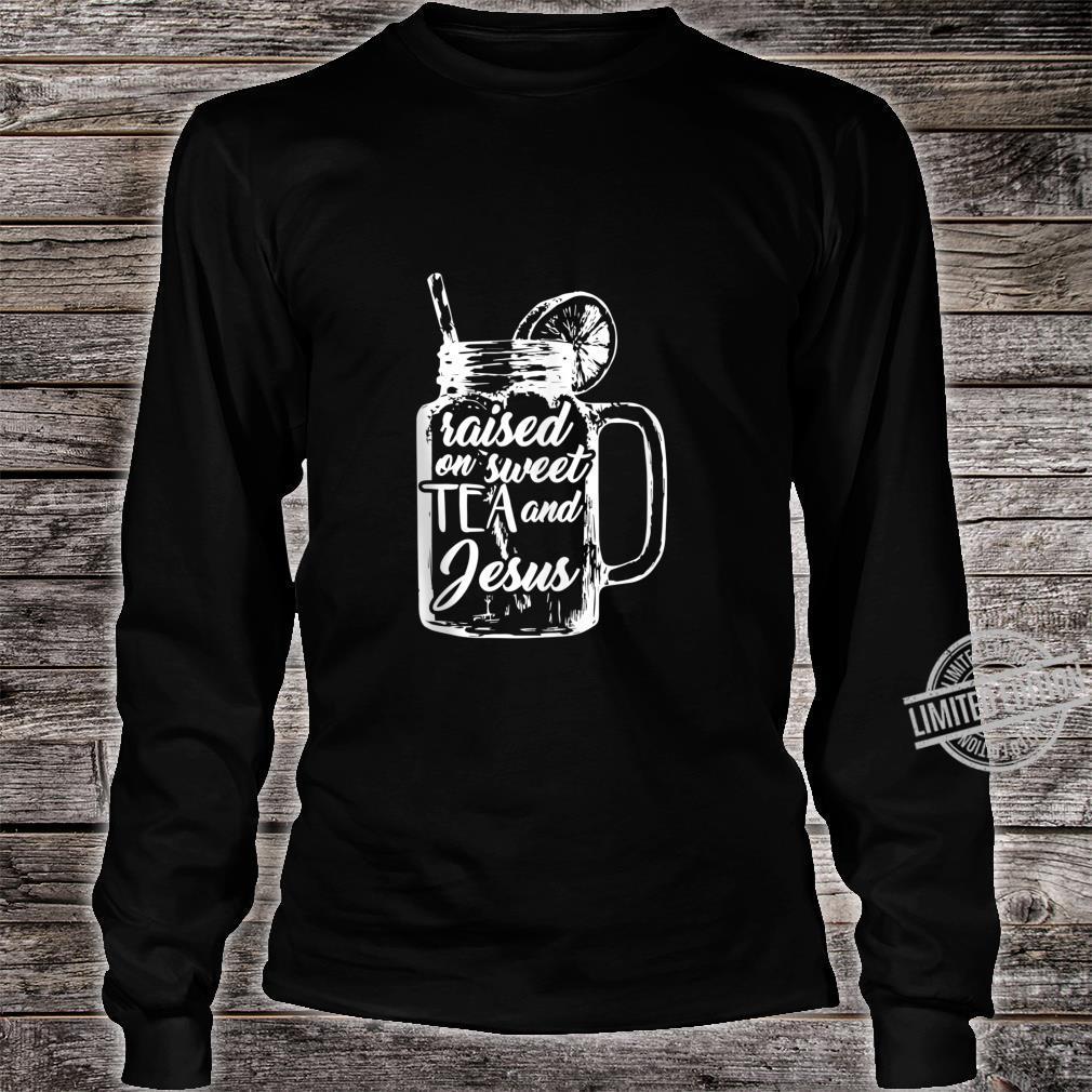 Raised on Sweet Tea and Jesus Shirt long sleeved