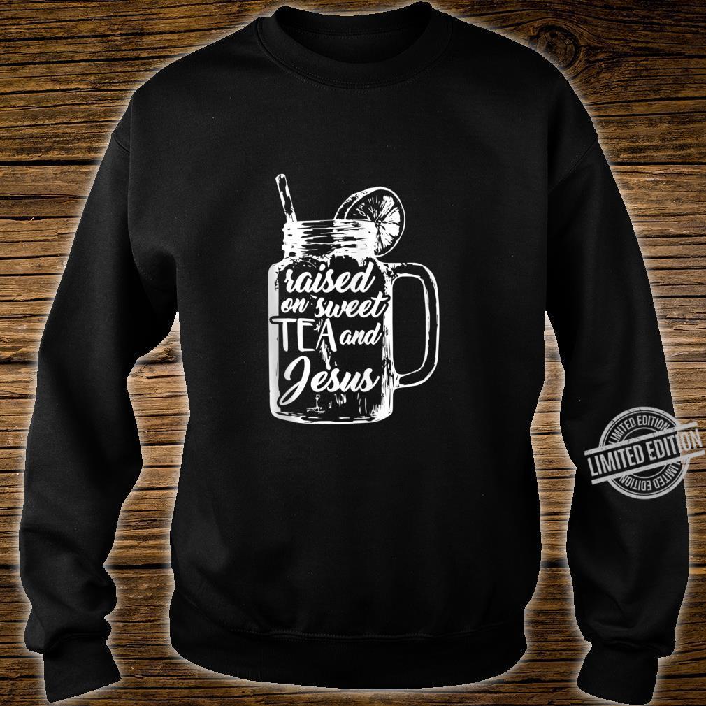 Raised on Sweet Tea and Jesus Shirt sweater